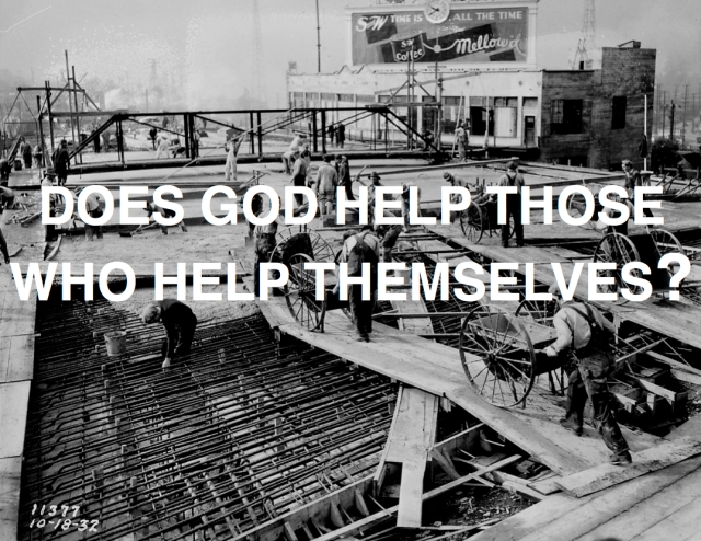 Does God Help Those Who Help Themselves?