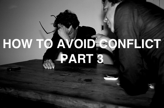 How To Avoid Conflict Part 3