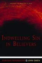 Indwelling Sin In Believers - John Owen